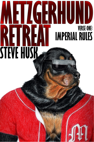 Metzgerhund Retreat: Imperial Rules  by  Steve Husk