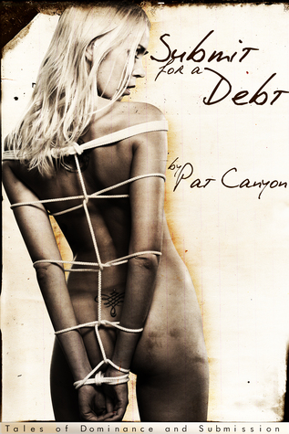 Submit for a Debt  by  Pat Canyon