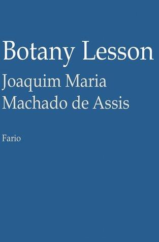 Botany Lesson  by  Machado de Assis