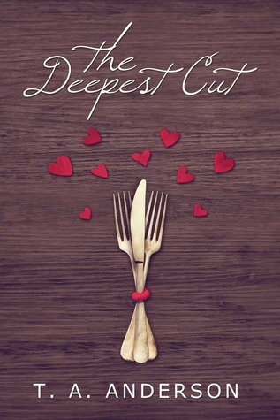 Cutting Deep  by  T.A.  Anderson