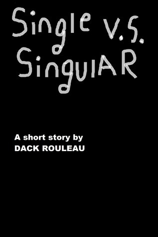 Single vs. Singular Dack Rouleau