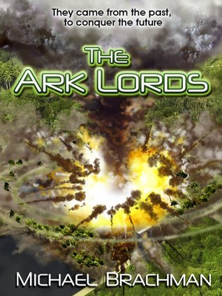 The Ark Lords  by  Michael Brachman