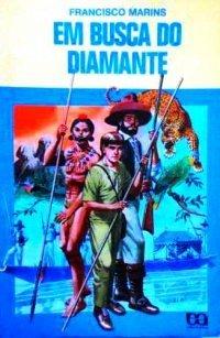 Em Busca do Diamante  by  Francisco Marins