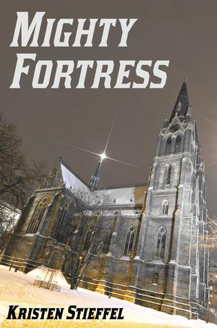 Mighty Fortress  by  Kristen Stieffel
