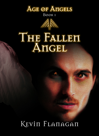 Age of Angels -Book 1- The Fallen Angel  by  Kevin Flanagan
