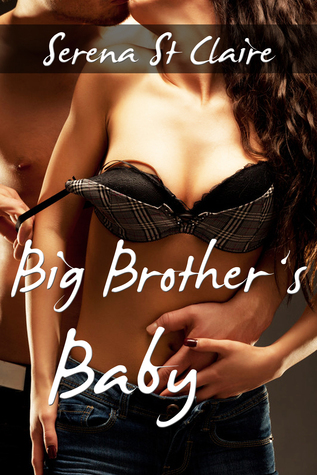 Big Brothers Baby (Banging Big Brother #1) Serena St Claire