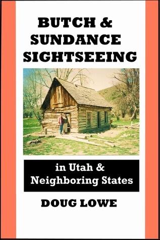 Butch & Sundance Sightseeing in Utah and Neighboring States  by  Doug Lowe