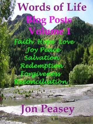 Words of Life Blog Posts Volume 1 Jon Peasey