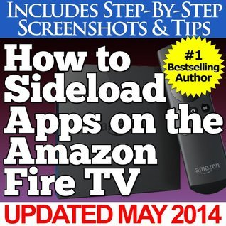 How to Sideload Apps on the Amazon Fire TV  by  Charles Tulley