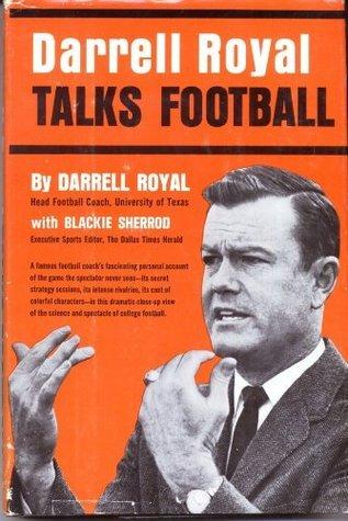 Darrell Royal talks football, Darrell Royal