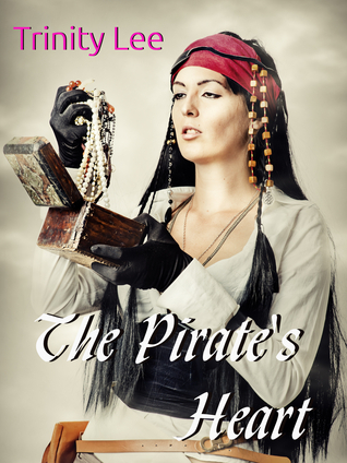 The Pirates Heart  by  Trinity Lee