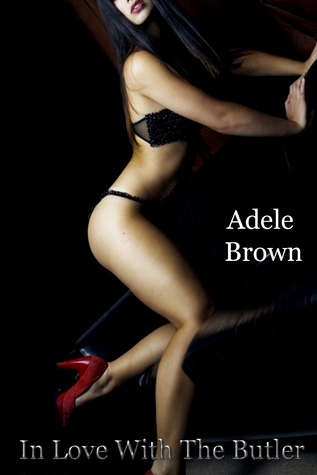 In Love With The Butler  by  Adele Brown