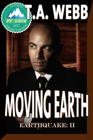 Moving Earth (Earthquake #2) (Pulp Friction 2014 #8)  by  T.A. Webb