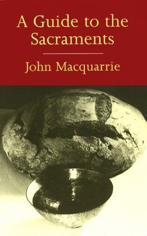 A Guide to the Sacraments John MacQuarrie