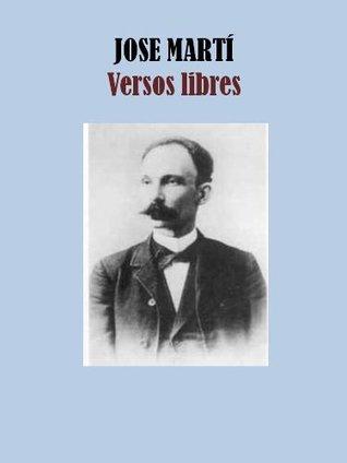 VERSOS LIBRES  by  José Martí