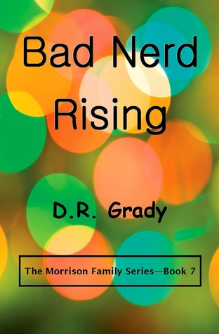 Bad Nerd Rising  by  D.R. Grady