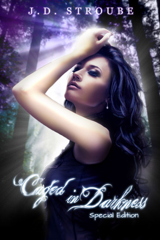 Caged in Darkness: Special Edition J.D. Stroube