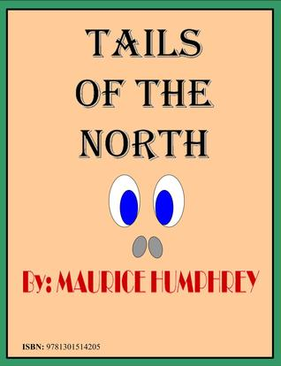 Tails of the North Maurice Humphrey