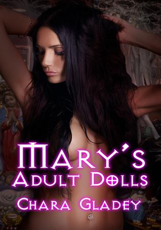 Marys Adult Dolls  by  Chara Gladey