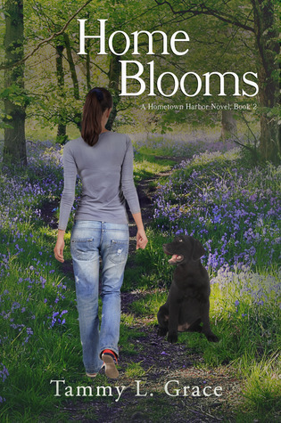Home Blooms (Hometown Harbor Series, #2) Tammy L. Grace