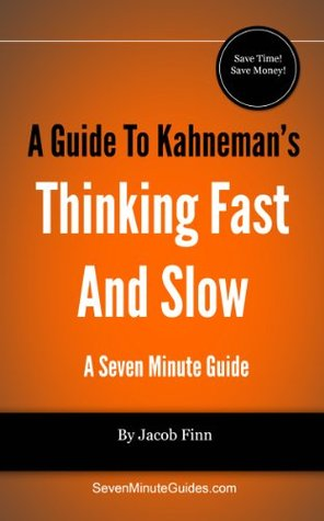 A Guide To Kahnemans Thinking Fast And Slow Jacob Finn