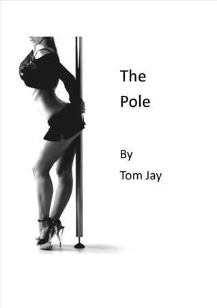 The Pole Tom Jay