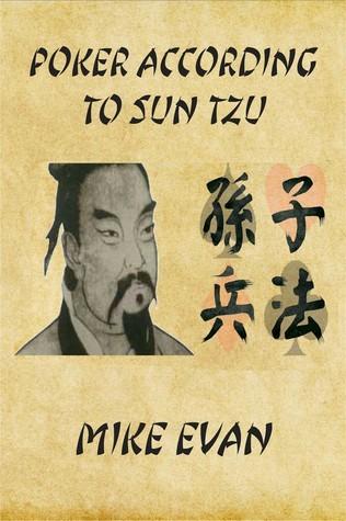 Poker According to Sun Tzu  by  Mike Evan