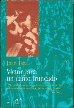 Víctor Jara, un canto truncado Joan Jara