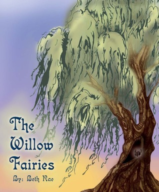 The Willow Fairies  by  Bethany Rae