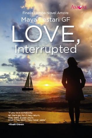 Love, Interrupted  by  Maya Lestari GF