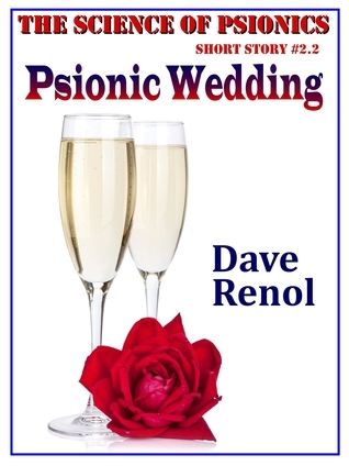 Psionic Wedding (Science of Psionics #2.2)  by  Dave Renol