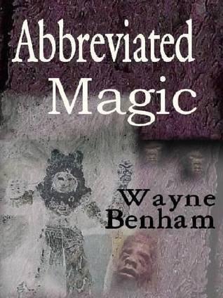 Abbreviated Magic  by  Wayne Benham