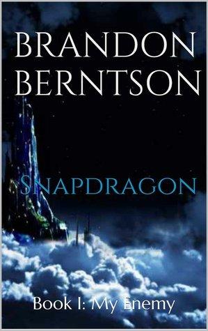 My Enemy (Snapdragon #1)  by  Brandon Berntson