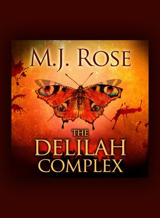 The Delilah Complex: Erotic Psychological Thriller  by  M.J. Rose