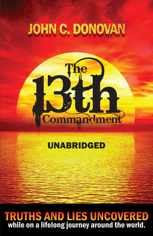 The 13th Commandment Unabridged John C Donovan