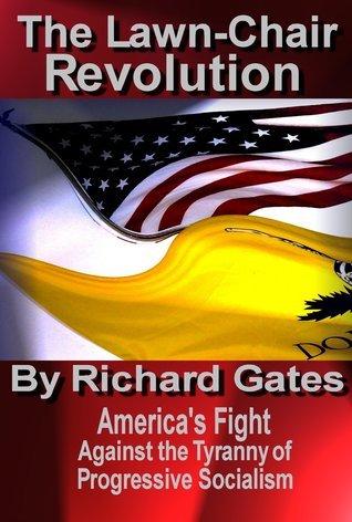 The Lawn-chair Revolution Richard Gates
