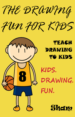 The Drawing Fun For Kids: Teach Drawing To Kids Sham