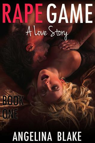 Rape Game: A Love Story Angelina Blake