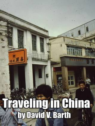 Traveling in China David Barth
