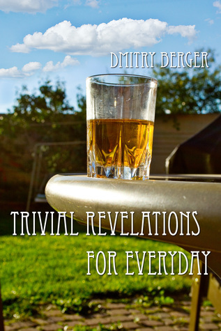 Trivial Revelations for Everyday  by  Dmitry Berger