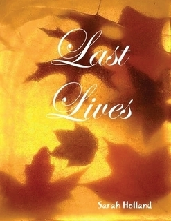 Last Lives (Last Lives, # 1) Sarah L. Holland