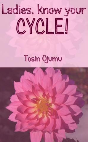 Ladies, know your CYCLE! Tosin Ojumu