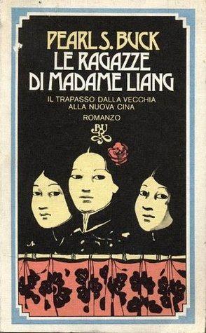 Le ragazze di Madame Liang Pearl S. Buck