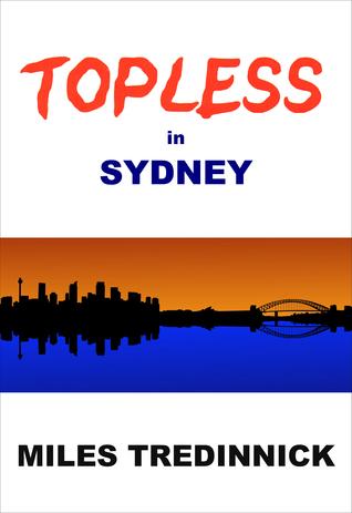 Topless in Sydney Miles Tredinnick