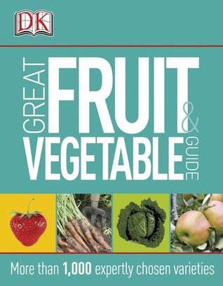 Great Fruit & Vegetable Guide Ann Baggaley