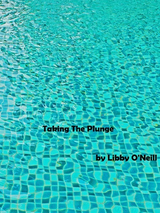 Taking The Plunge  by  Libby ONeill