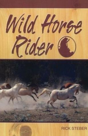 Wild Horse Rider  by  Rick Steber