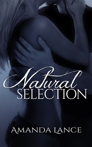 Natural Selection (Endangered Hearts, #2)  by  Amanda Lance