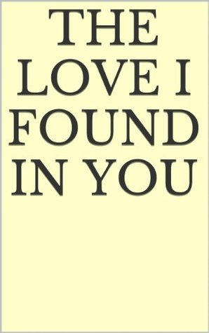 The Love I found In You: The trials and tribulations of two girls in love  by  Morena Group Co.