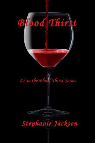 Blood Thirst (#2 in The Blood Thirst Series) Stephanie Jackson
